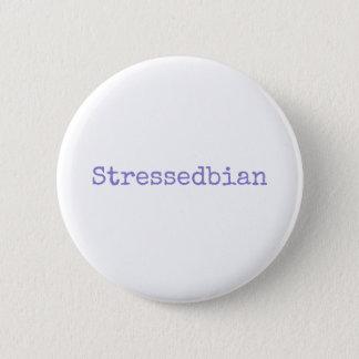 stressedbian 6 cm round badge