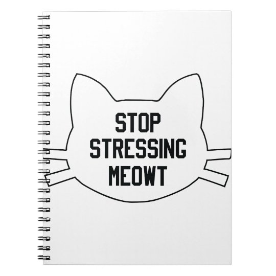 Stressing Meowt Notebooks