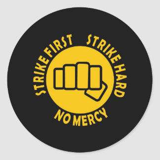 Strike first, Strike hard, No mercy Classic Round Sticker