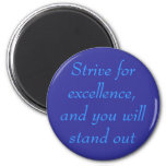 Strive for excellence, button refrigerator magnets