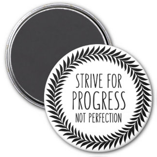 Strive For Progress Black and White Quote Magnet