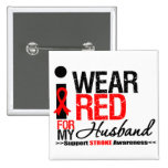 Stroke Awareness I Wear Red Ribbon For My Husband Pins