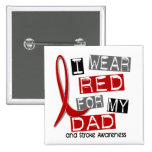 Stroke I WEAR RED FOR MY DAD 37 Pinback Buttons