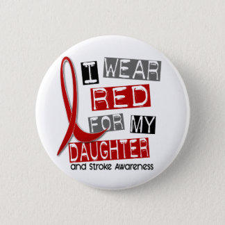 Stroke I WEAR RED FOR MY DAUGHTER 37 6 Cm Round Badge