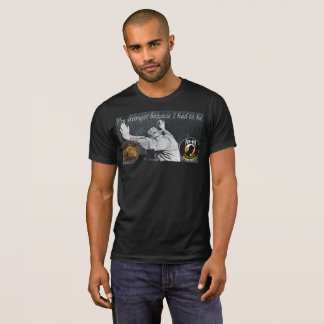 Strong Because I Had To Be T-Shirt
