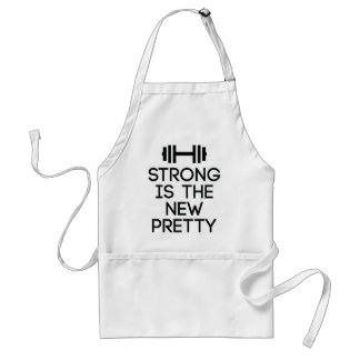 Strong Is The New Pretty Standard Apron