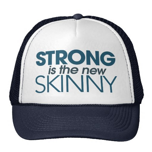 Strong is the new skinny trucker hat