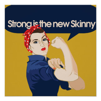 Strong is the new Skinny Posters