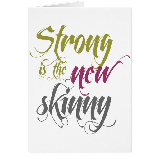 Strong is the New Skinny - Script Greeting Card