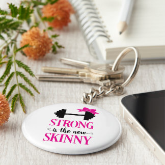 Strong Is The New Skinny (weights) Key Ring