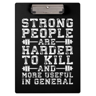 Strong People Are Harder To Kill - Workout Clipboard