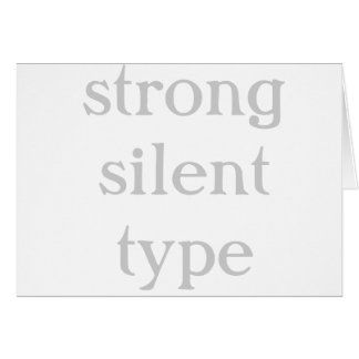 strong silent type card