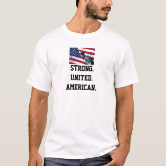 Strong.United.American. T-Shirt