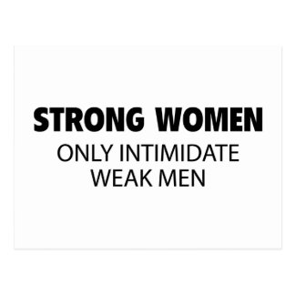 Strong Women Only Intimidate Weak Men Postcard