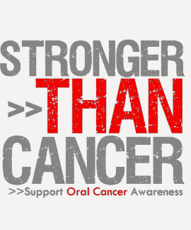 Stronger Than Cancer - Oral Cancer T-shirt