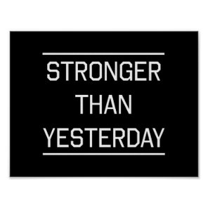 Stronger Than Yesterday Poster