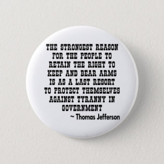 Strongest Reason To Keep & Bear Arms TYRANNY 6 Cm Round Badge