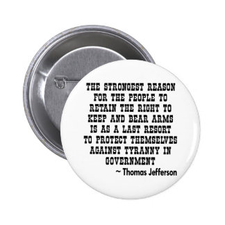 Strongest Reason To Keep & Bear Arms TYRANNY Buttons