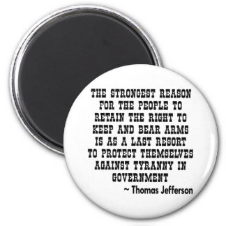 Strongest Reason To Keep & Bear Arms TYRANNY Magnet
