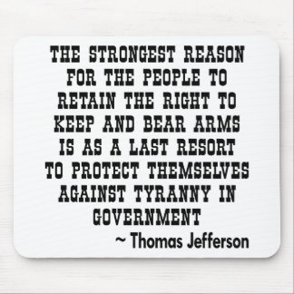 Strongest Reason To Keep & Bear Arms TYRANNY Mouse Pad