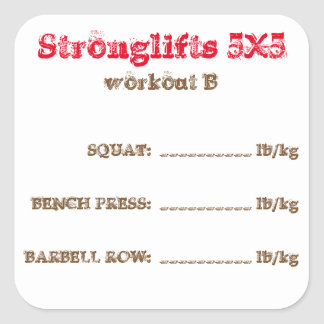 Stronglifts 5x5 tracker - workout B Square Sticker