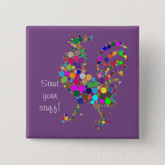 Strut your stuff! 15 cm square badge