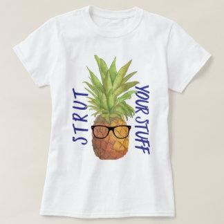 Strut Your Stuff Pineapple T-Shirt