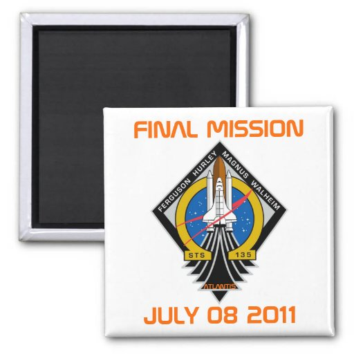 STS-135 Patch, Final Mission, July 08 2011 Fridge Magnets
