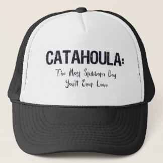 Stubborn Catahoula Trucker Hat