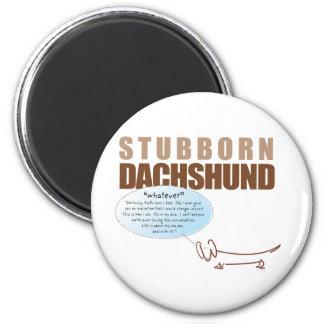 Stubborn Dachshund ...Whatever! 6 Cm Round Magnet