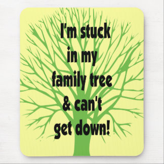 Stuck In My Family Tree Mouse Mat
