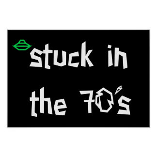 stuck in the 70's poster