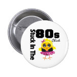 Stuck in the 80s Chick Badge