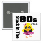 Stuck in the 80s Chick Button