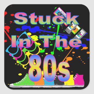Stuck in the 80s square sticker