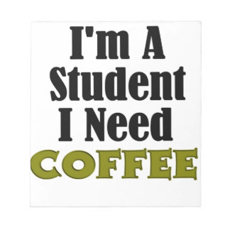 Student Coffee Funny Notepad