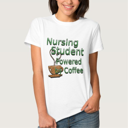 Student Nurse Powered by Coffee T-shirts