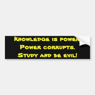 Study and be evil bumper sticker
