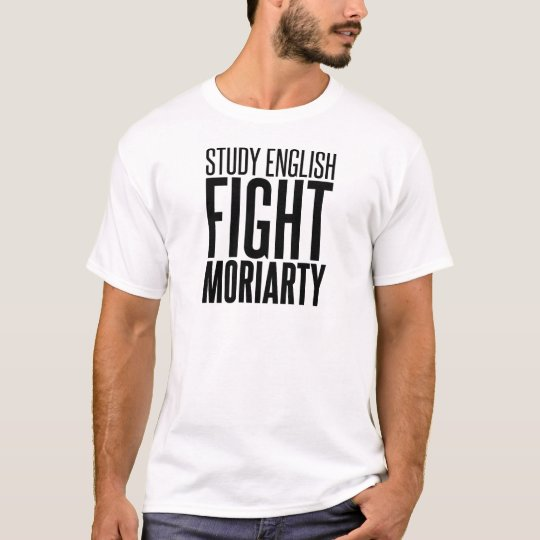Study English, Fight Moriarty T-Shirt