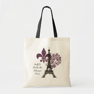Stuff I'd Rather Be Taking to Paris Tote Bag
