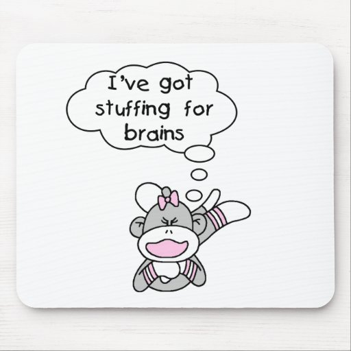 Stuffing for Brains Tshirts and Gifts Mouse Pad