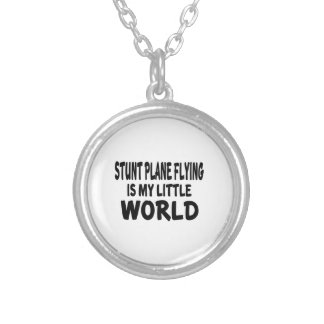 Stunt Plane Flying Is My Little World Round Pendant Necklace
