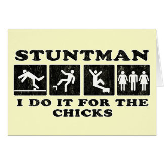 stuntman -  i do it for the chicks card