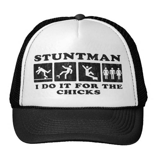 stuntman -  i do it for the chicks mesh hat