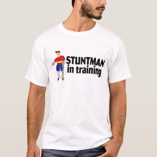 Stuntman In Training 2 T-Shirt