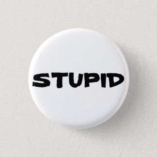 STUPID button