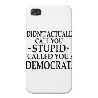 Stupid Democrat! Cases For iPhone 4