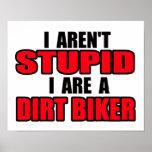 Stupid Dirt Bike Motocross Poster