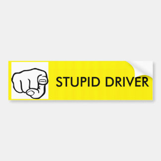 STUPID DR... BUMPER STICKER