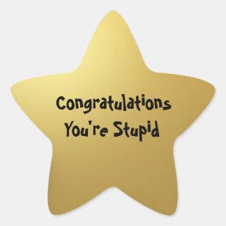 """Stupid"" Gold Star Star Sticker"